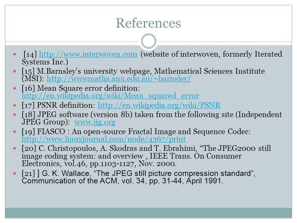 References [14] http://www.interwoven.com (website of interwoven, formerly Iterated Systems Inc.)